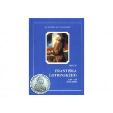 Mince Františka Lotrínskeho 1745 - 1765